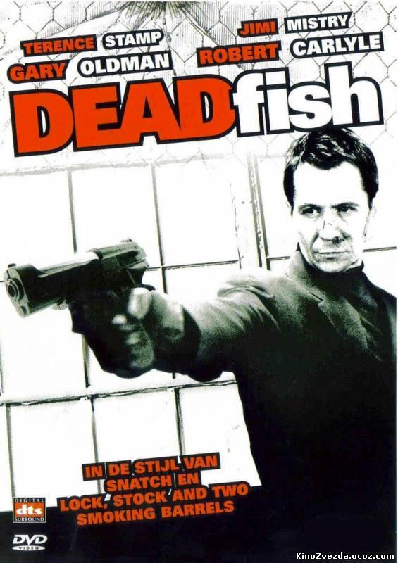 Дохлая рыба / Dead Fish (2004) смотреть онлайн