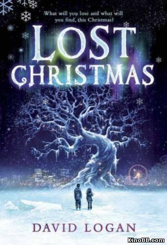 Потерянное рождество / Lost Christmas (2011) смотреть онлайн